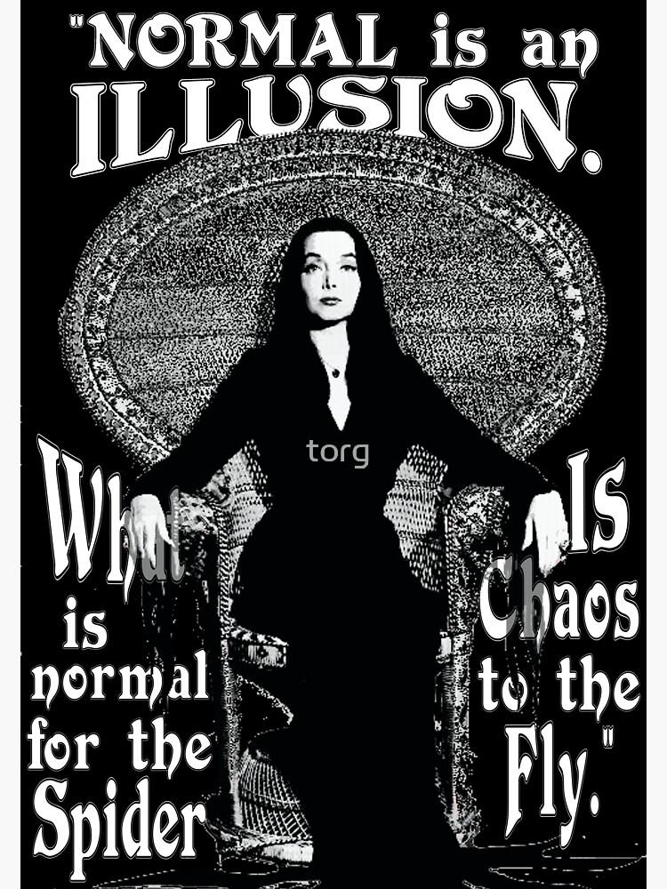 """Morticia Addams - """"Normal ist eine Illusion ..."""" von torg"""