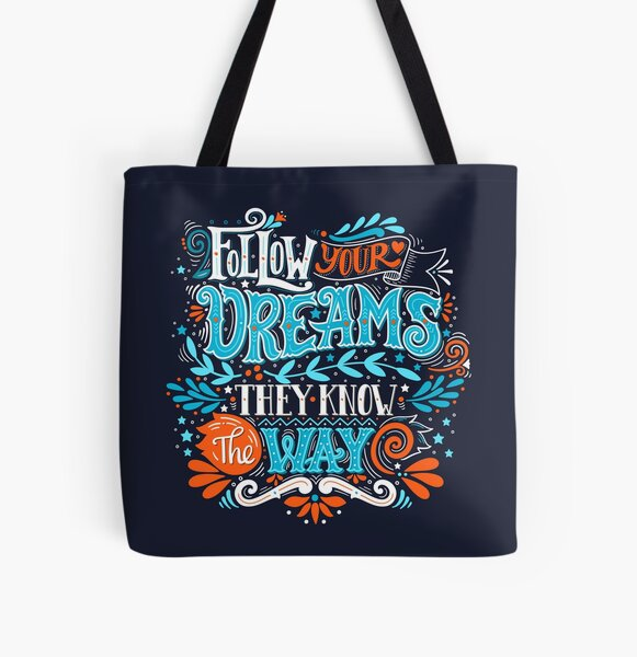 Follow your dreams. They know the way. All Over Print Tote Bag