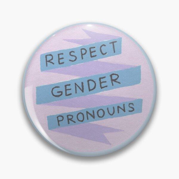 Respect Gender Pronouns Pin