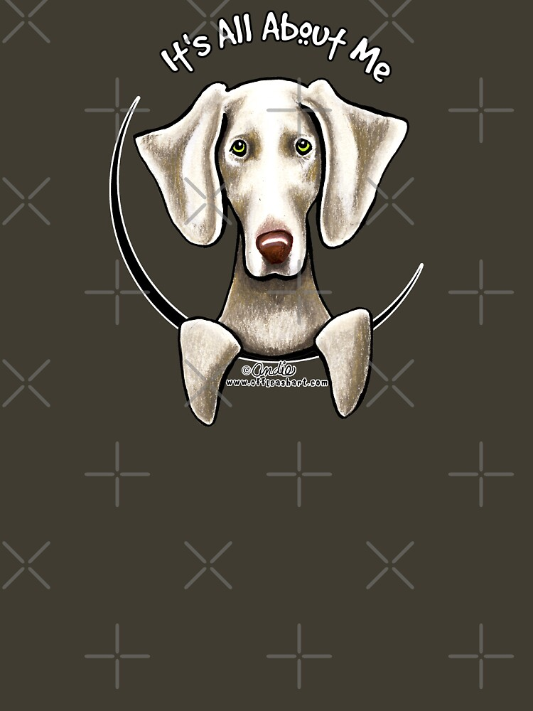 TShirtGifter presents: Weimaraner :: It's All About Me   Unisex T-Shirt