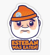 Esteban Was Eaten Sticker