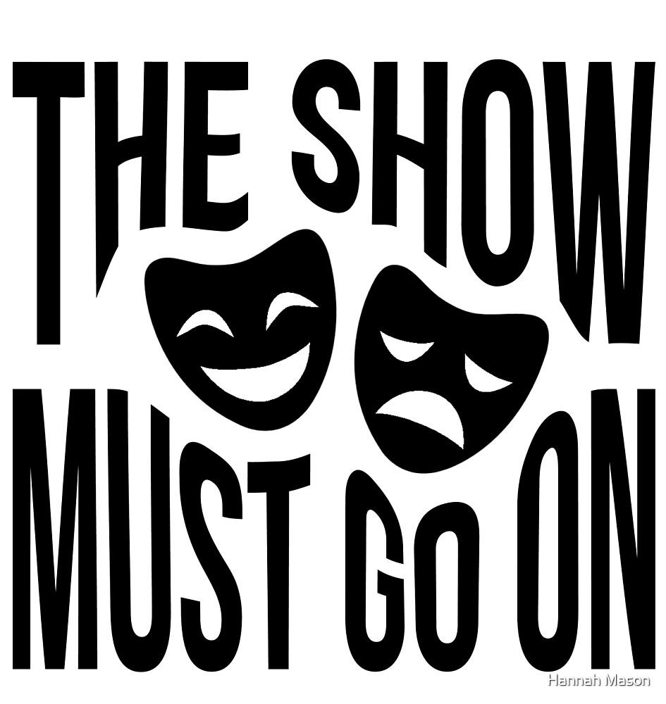The Show Must Go On by Hannah Mason