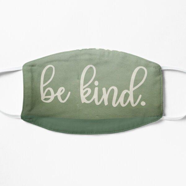Be Kind Flat Mask
