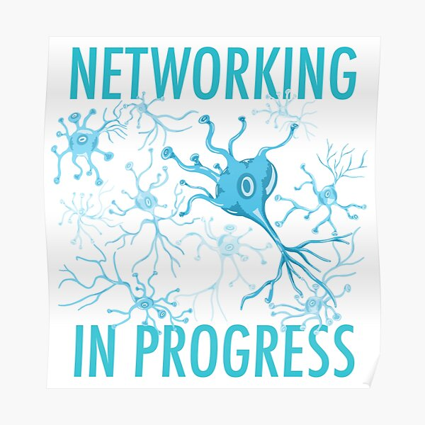 Neural Networking In Progress - Neuroscience Poster