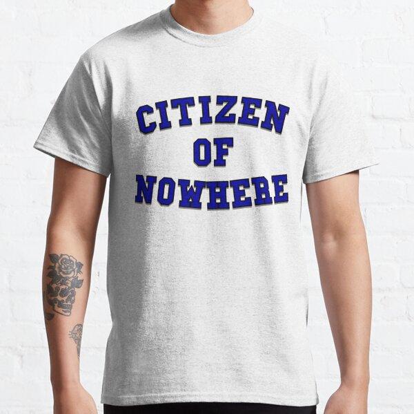 Citizen of Nowhere- Blue Classic T-Shirt