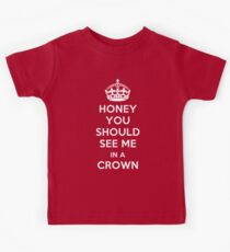 Honey, You Should See Me in a Crown Kids Tee