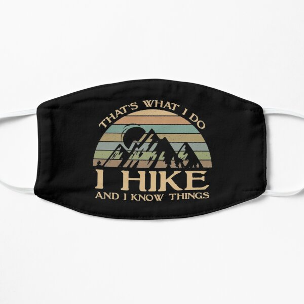 That's What I Do I Hike And I Know Things Mask