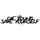 Die Young & Save Yourself by Cats 13