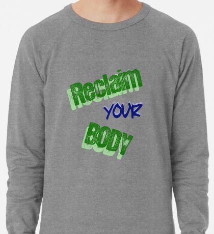 Reclaim Your Body Lightweight Sweatshirt