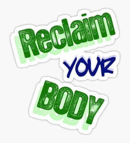 Reclaim Your Body Sticker