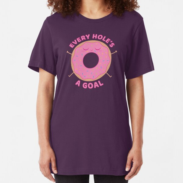 Every hole's a goal Slim Fit T-Shirt