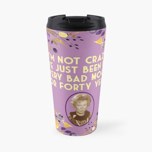 Steel Magnolias Movie Ousier Boudreaux Bad Mood Quote Southern Humor Travel Mug