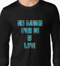 His Banner Over Me.tee T-Shirt