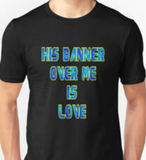 His Banner Over Me.tee Unisex T-Shirt