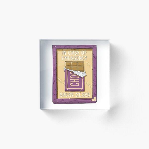 Emergency Chocolate Acrylic Block