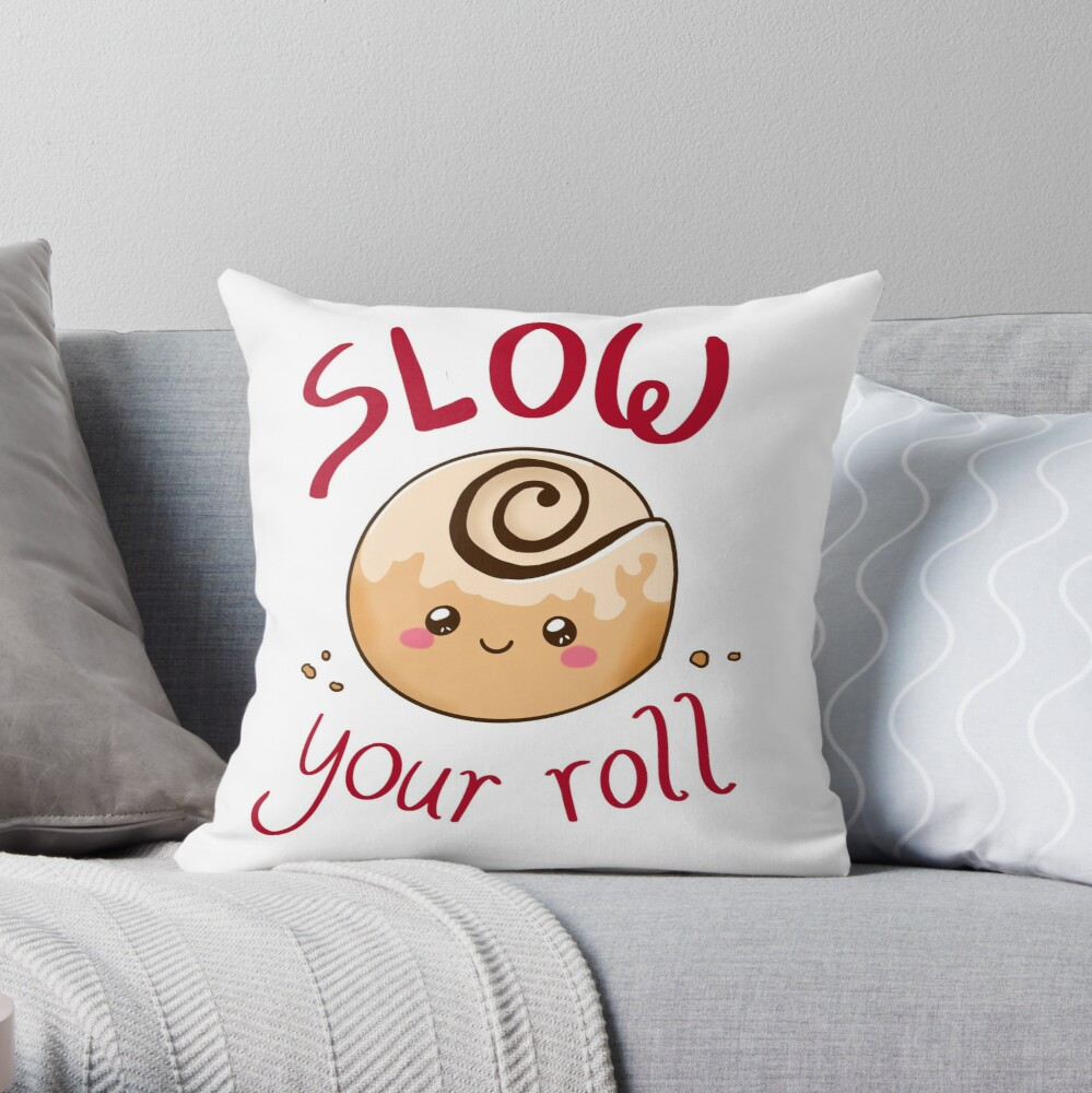 Slow your Cinnamon Roll Throw Pillow