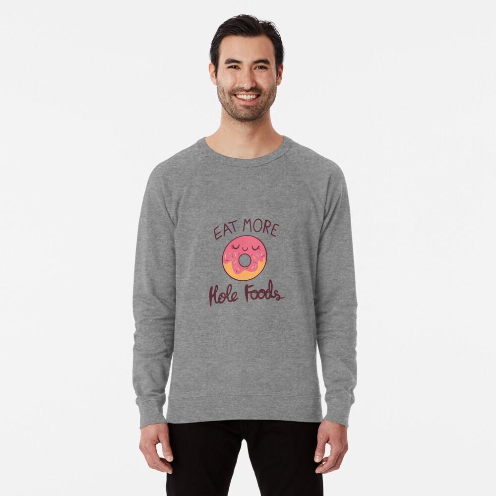 Eat More Hole Foods Lightweight Sweatshirt