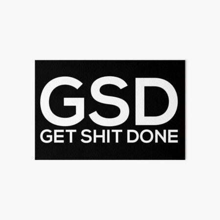Get Shit Done Art Board Print
