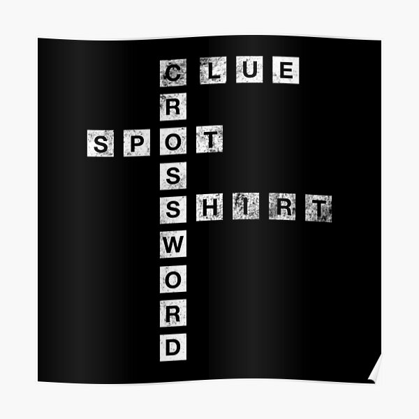 Spot On A Crossword Clue Posters Redbubble
