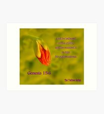 Genesis 15:6 - And he BELIEVED in the LORD Art Print