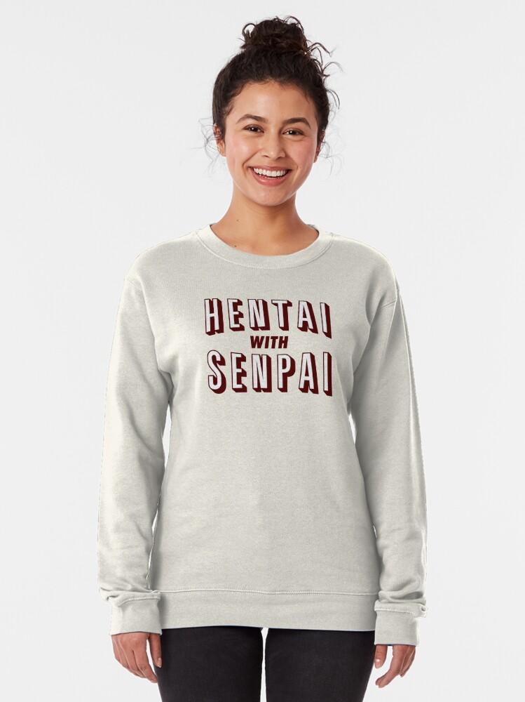 Alternate view of Hentai with Senpai Pullover Sweatshirt