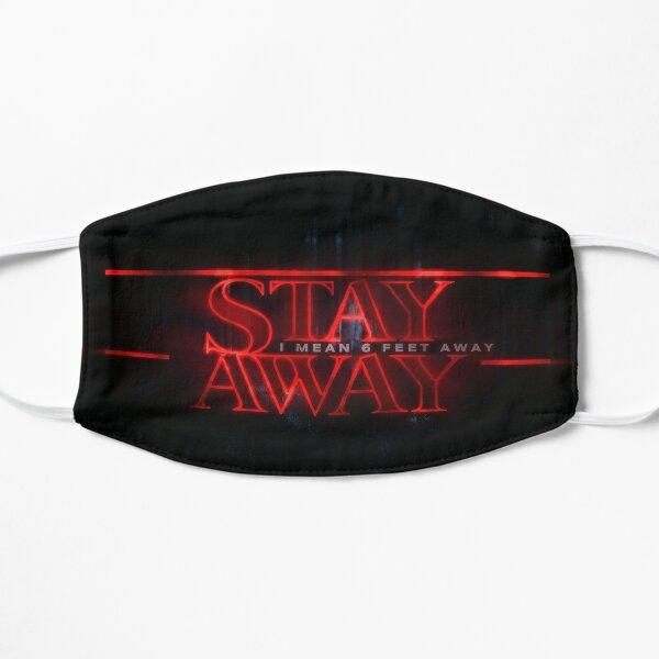 Stay Away Stranger Flat Mask