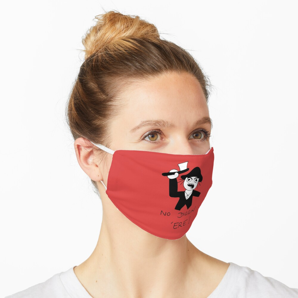 No Diggin' 'Ere! Mask