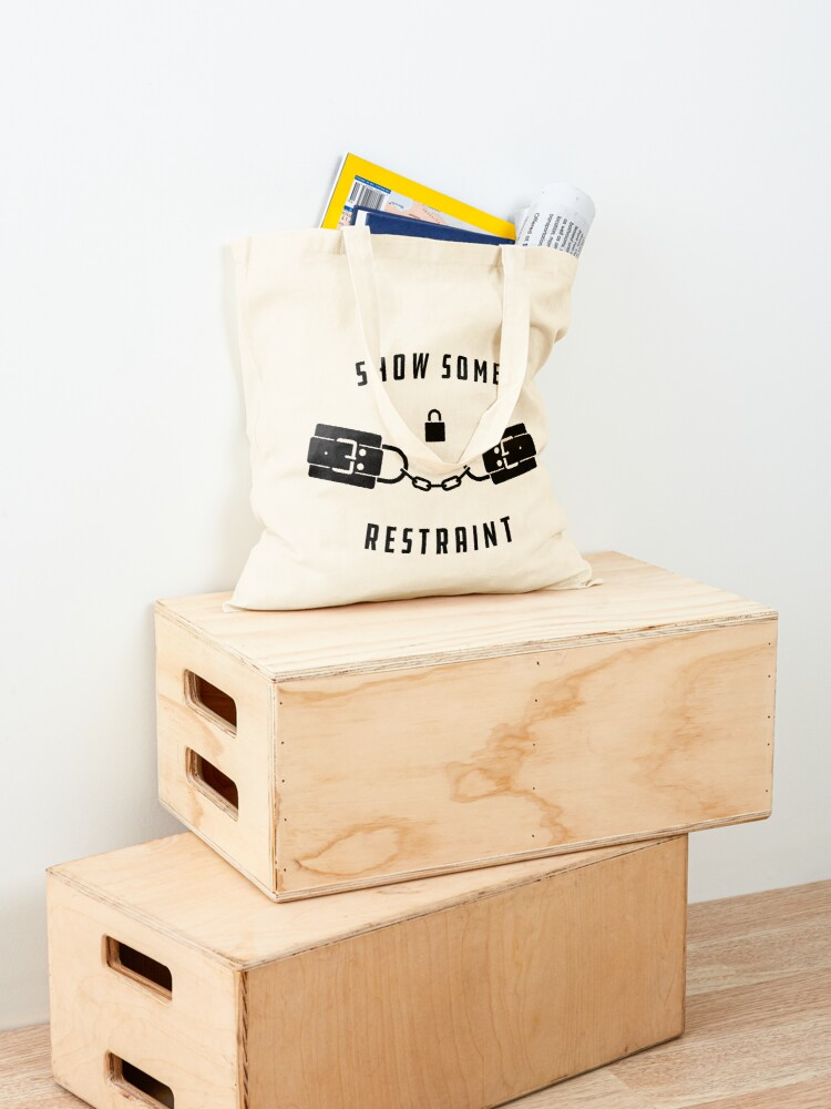 Alternate view of Show Some Restraint Tote Bag