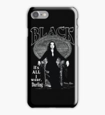 """BLACK- It's All I Wear""- Morticia Addams iPhone Case/Skin"