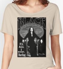 """""""BLACK- It's All I Wear""""- Morticia Addams Women's Relaxed Fit T-Shirt"""