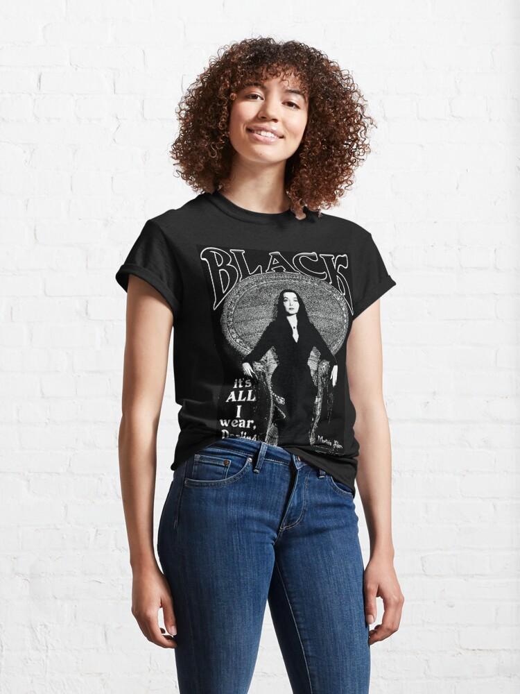 "Alternate view of ""BLACK- It's All I Wear""- Morticia Addams Classic T-Shirt"