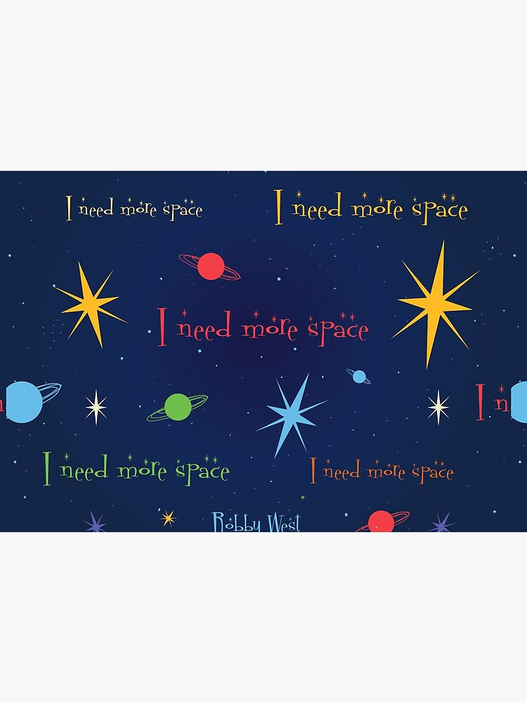 """""""I Need More Space"""" Starbrights by Bobby West by BobbyWest1965"""