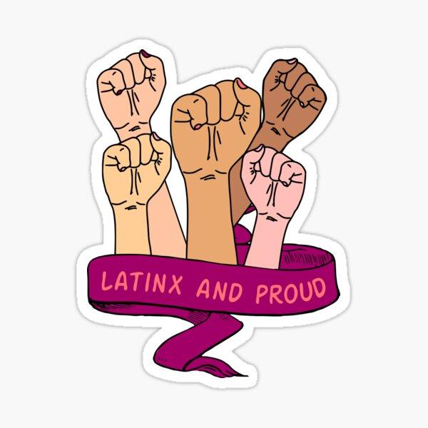 LATINX AND PROUD Sticker