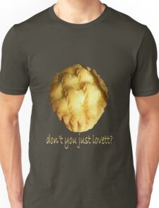 Don't You Just, Lovett! T-Shirt