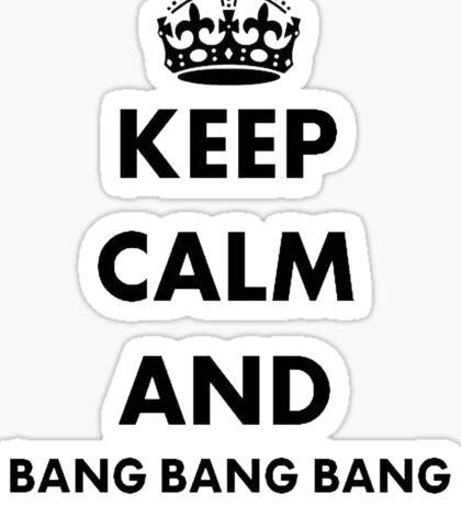 Keep Calm and Bang Bang Bang on the Door Baby Sticker
