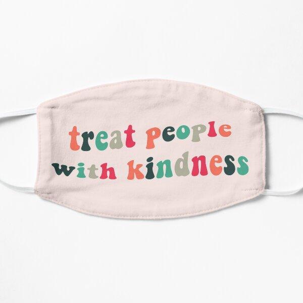Tratar a las personas con amabilidad Mascarilla