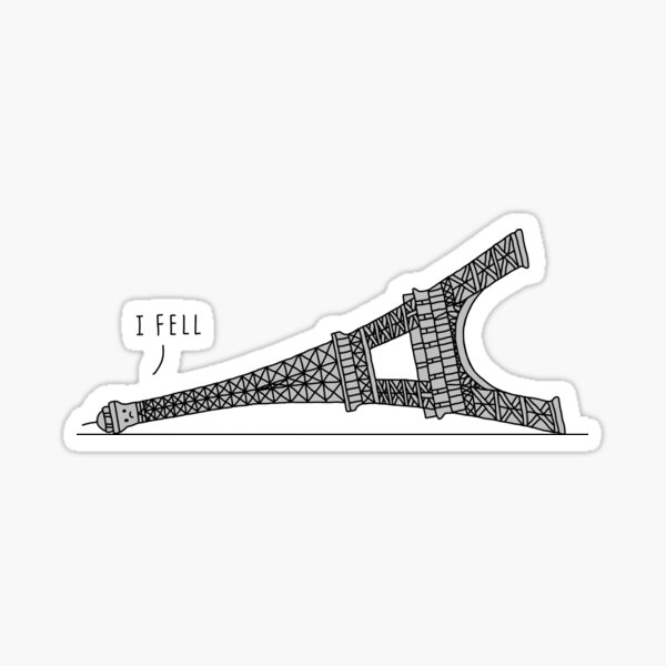 """I Fell"" Eiffel Tower Sticker"