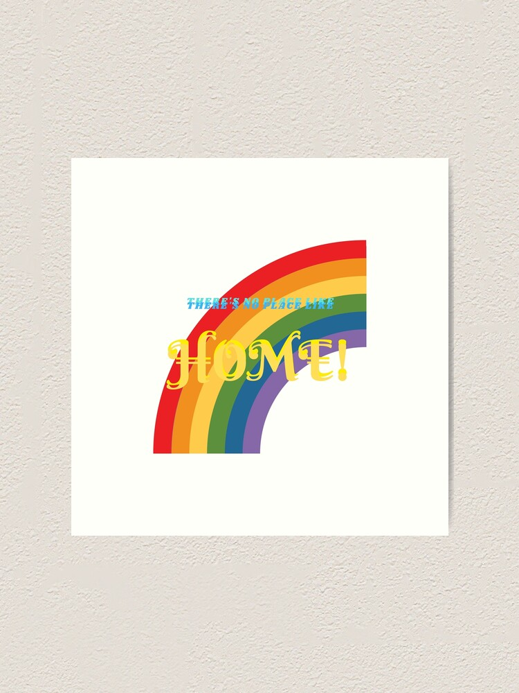 Alternate view of There's No Place Like Home! Art Print