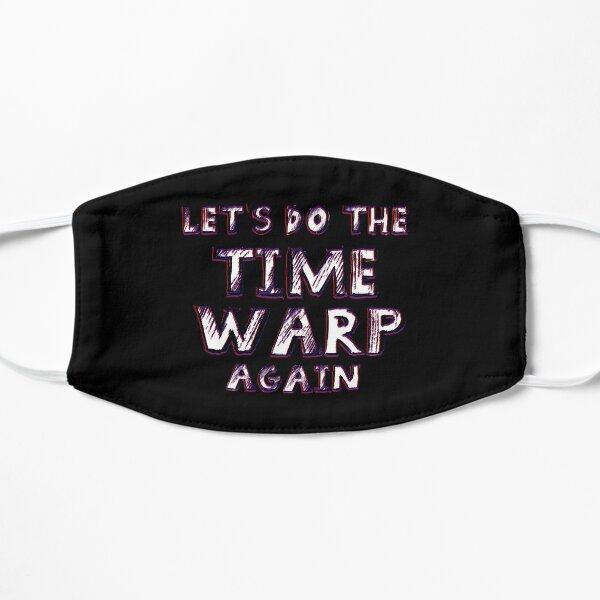 Faisons encore le Time Warp Masque sans plis