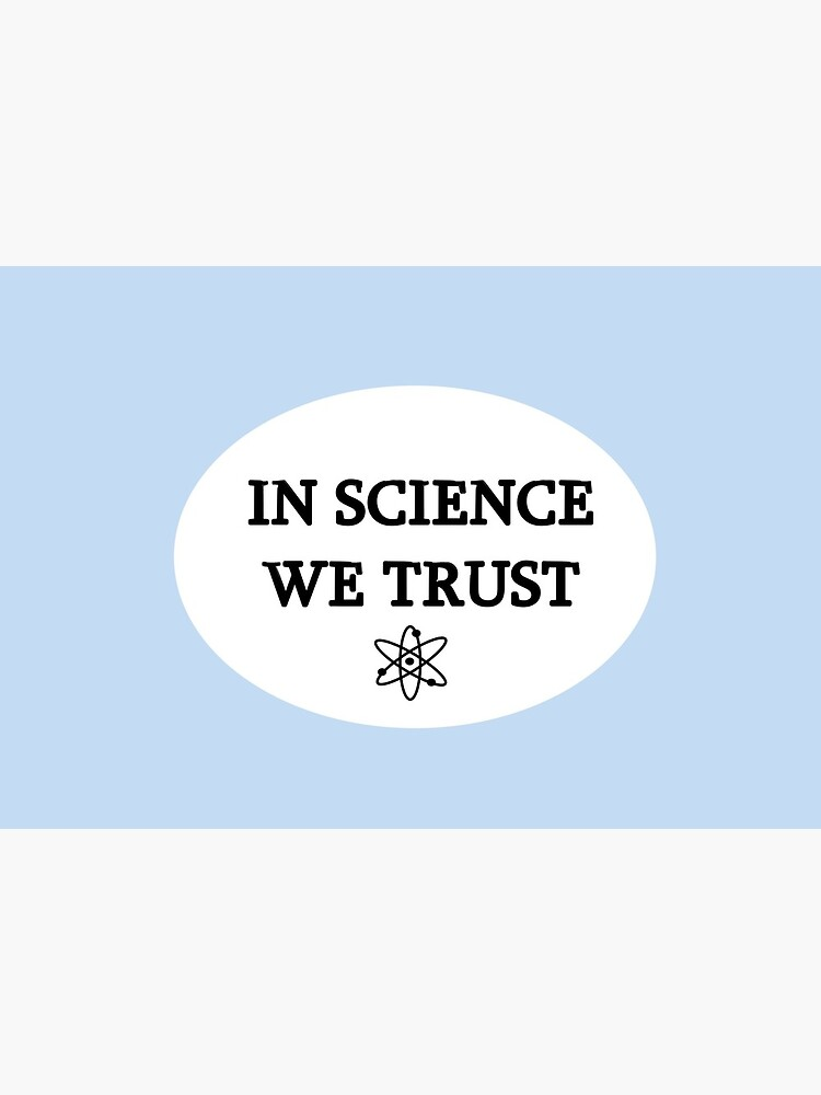 In Science We Trust by RootSquare