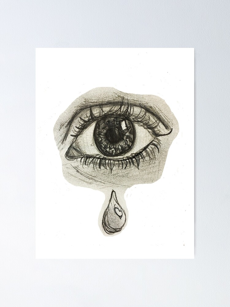 realistic eye with teardrop poster by aw3026 redbubble