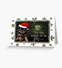 'Tis The Season To Be Jolly Holiday Greetings Greeting Card