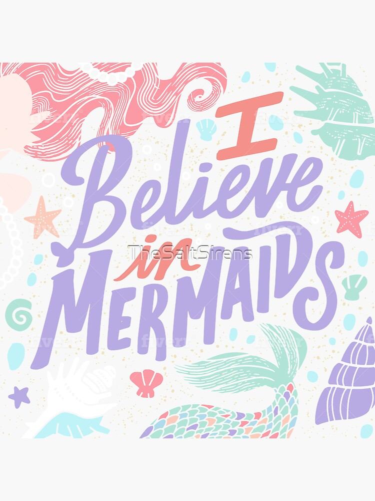 I Believe in Mermaids by TheSaltSirens