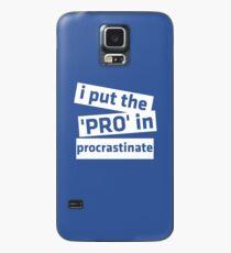 I Put the 'Pro' in Procrastinate Case/Skin for Samsung Galaxy