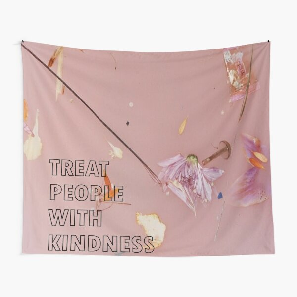 Treat People With Kindness Tapestry
