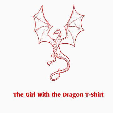 The Girl With the Dragon T-Shirt by Elvenmagic
