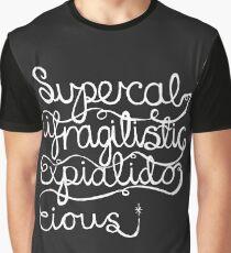 Supercalifragilisticexpialidocious Graphic T-Shirt