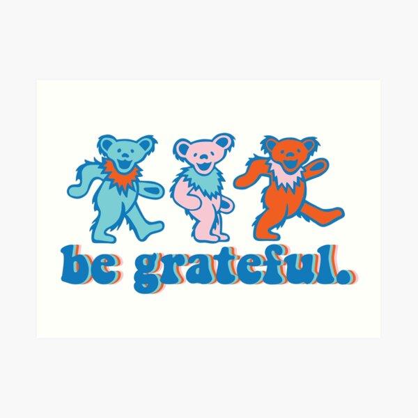 be grateful. - dancing bears Art Print
