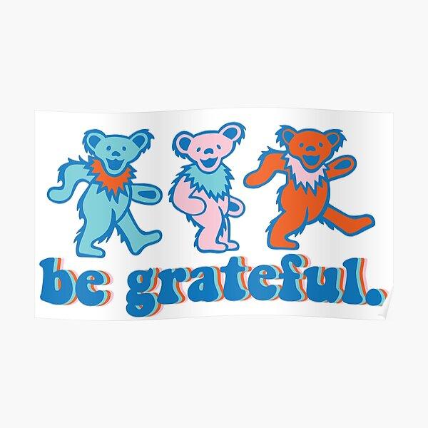 be grateful. - dancing bears Poster