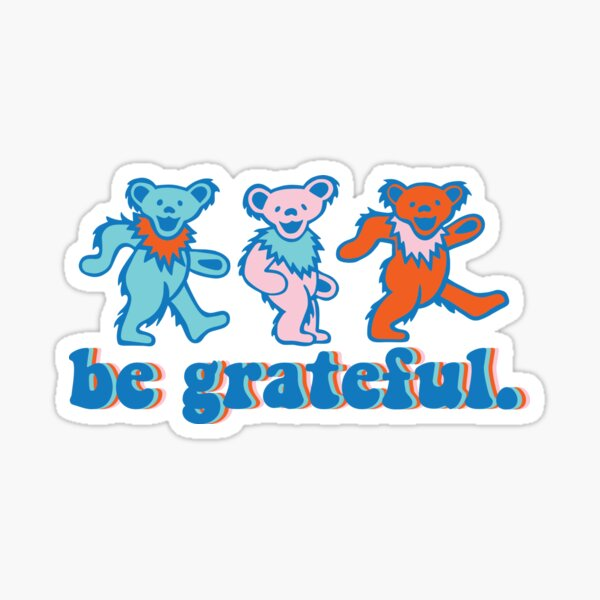 be grateful. - dancing bears Sticker